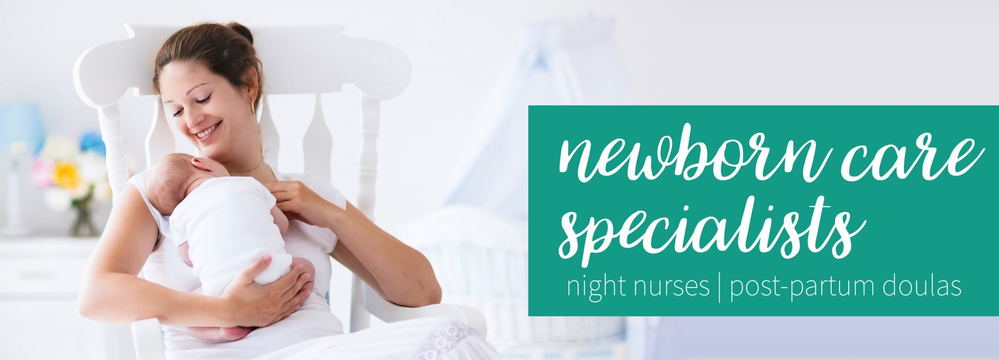 Newborn Care Specialist (NCS), Night Nurses, Baby Nurses, and Postpartum Doula placement services from Capitol Park Nannies, Sacramento-based Nanny Agency